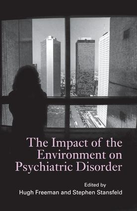 The Impact of the Environment on Psychiatric Disorder: 1st Edition (Paperback) book cover