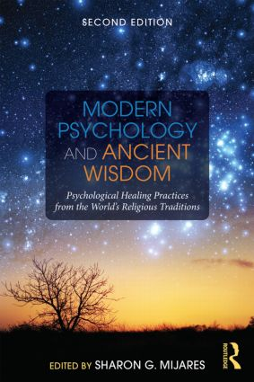 Modern Psychology and Ancient Wisdom: Psychological Healing Practices from the World's Religious Traditions book cover