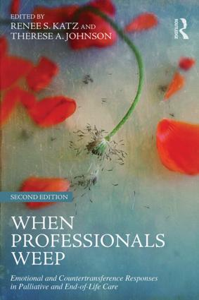 When Professionals Weep: Emotional and Countertransference Responses in Palliative and End-of-Life Care, 2nd Edition (e-Book) book cover