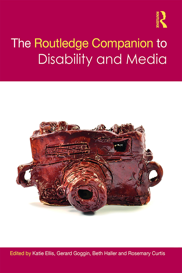 The Routledge Companion to Disability and Media: 1st Edition (Hardback) book cover