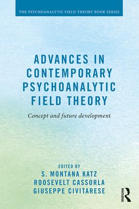 Advances in Contemporary Psychoanalytic Field Theory: Concept and Future Development, 1st Edition (Paperback) book cover