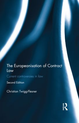The Europeanisation of Contract Law: Current Controversies in Law, 2nd Edition (Paperback) book cover