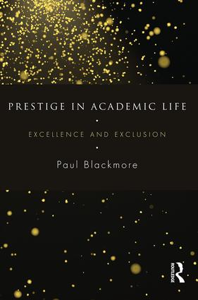 Prestige in Academic Life: Excellence and exclusion, 1st Edition (Paperback) book cover