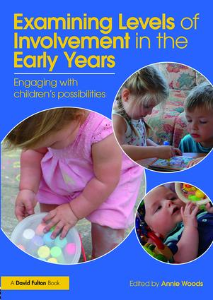 Examining Levels of Involvement in the Early Years: Engaging with children's possibilities, 1st Edition (Paperback) book cover