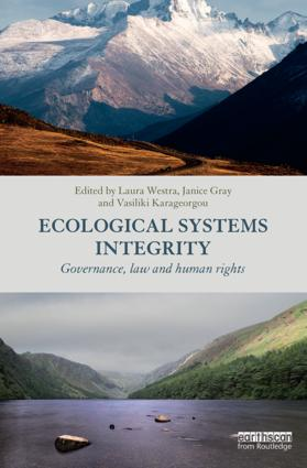 Ecological Systems Integrity: Governance, law and human rights, 1st Edition (Hardback) book cover