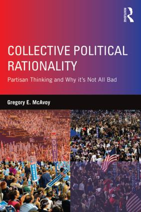 Collective Political Rationality: Partisan Thinking and Why It's Not All Bad book cover
