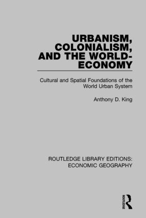 Urbanism, Colonialism and the World-economy book cover