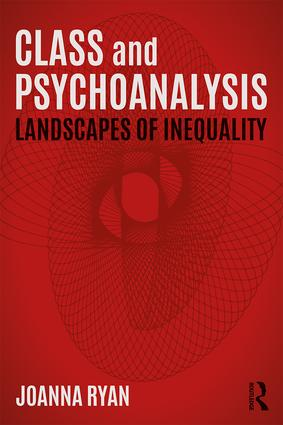 Class and Psychoanalysis: Landscapes of Inequality, 1st Edition (Paperback) book cover