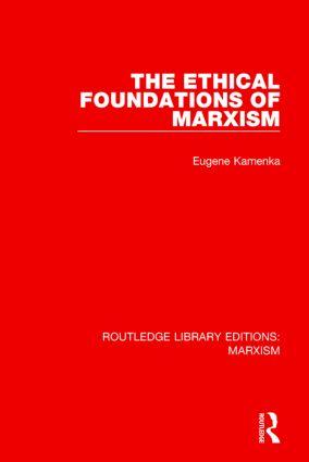 The Ethical Foundations of Marxism (RLE Marxism)