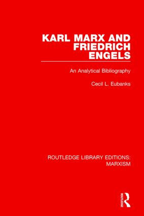 Karl Marx and Friedrich Engels (RLE Marxism): An Analytical Bibliography, 1st Edition (Hardback) book cover