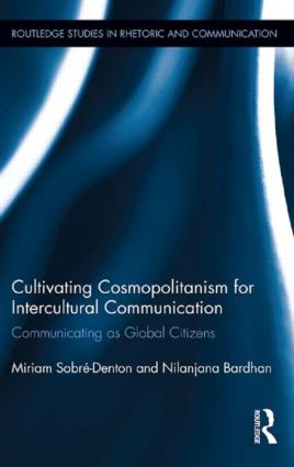 Cultivating Cosmopolitanism for Intercultural Communication: Communicating as a Global Citizen, 1st Edition (Paperback) book cover