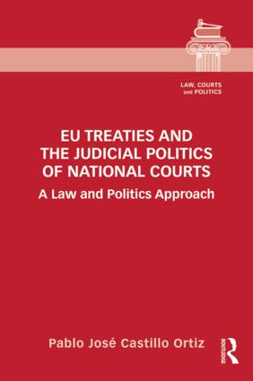 EU Treaties and the Judicial Politics of National Courts: A Law and Politics Approach book cover