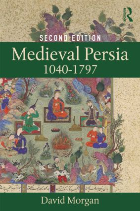 Medieval Persia 1040-1797: 2nd Edition (Paperback) book cover
