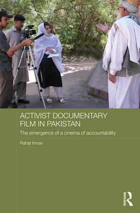 Activist Documentary Film in Pakistan: The Emergence of a Cinema of Accountability, 1st Edition (Hardback) book cover