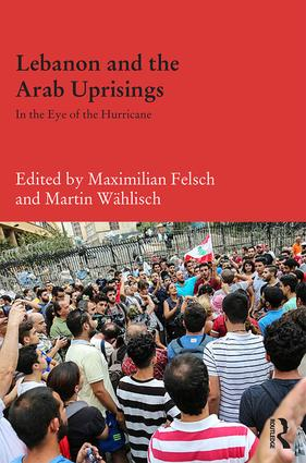 Lebanon and the Arab Uprisings: In the Eye of the Hurricane, 1st Edition (Hardback) book cover