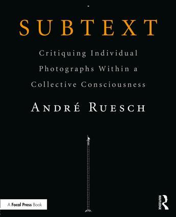 Subtext: Critiquing Individual Photographs within a Collective Consciousness book cover
