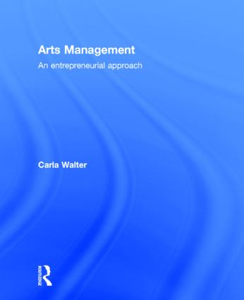 Arts Management: An entrepreneurial approach book cover