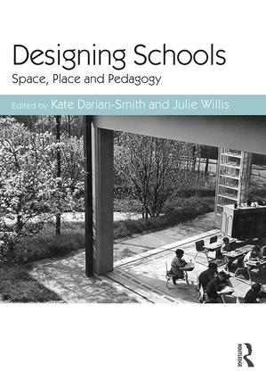 Designing Schools: Space, Place and Pedagogy, 1st Edition (Paperback) book cover