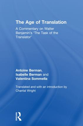 The Age of Translation: A Commentary on Walter Benjamin's 'The Task of the Translator', 1st Edition (Hardback) book cover
