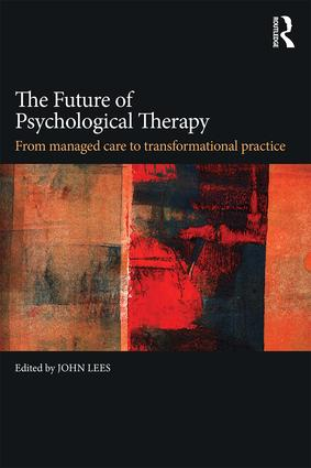 The Future of Psychological Therapy: From Managed Care to Transformational Practice, 1st Edition (Paperback) book cover