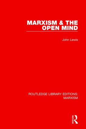 Marxism & the Open Mind (RLE Marxism) book cover