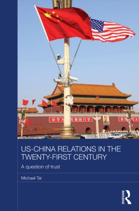 US-China Relations in the Twenty-First Century: A Question of Trust book cover