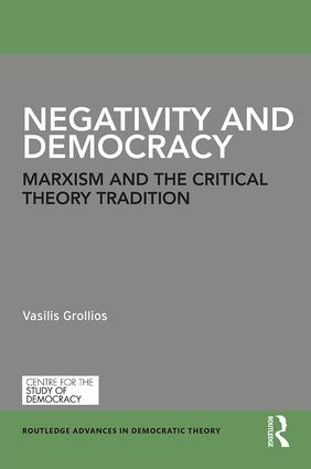 Negativity and Democracy: Marxism and the Critical Theory Tradition (Hardback) book cover
