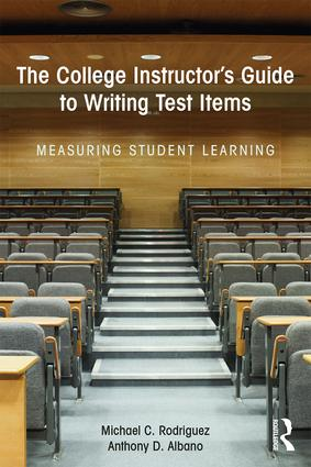 The College Instructor's Guide to Writing Test Items: Measuring Student Learning, 1st Edition (Paperback) book cover
