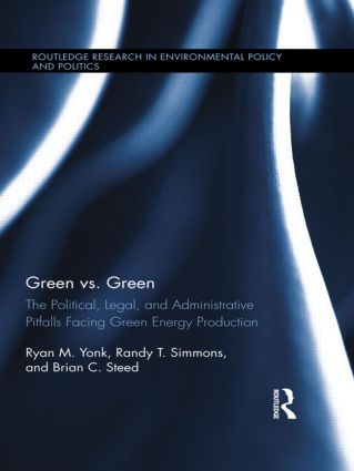 Green vs. Green: The Political, Legal, and Administrative Pitfalls Facing Green Energy Production book cover