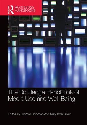 The Routledge Handbook of Media Use and Well-Being: International Perspectives on Theory and Research on Positive Media Effects book cover