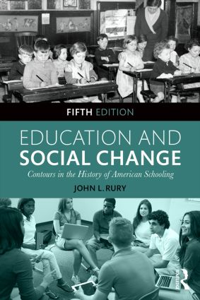 Education and Social Change: Contours in the History of American Schooling, 5th Edition (Paperback) book cover