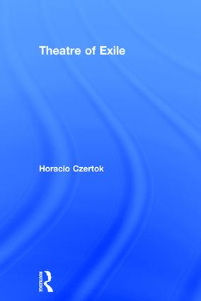 Theatre of Exile: 1st Edition (Hardback) book cover