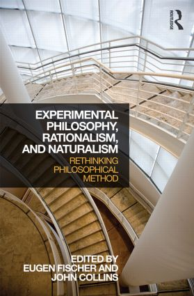 Experimental Philosophy, Rationalism, and Naturalism: Rethinking Philosophical Method book cover