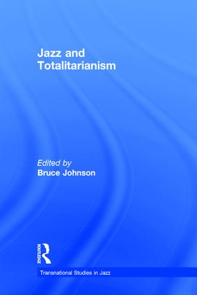 Jazz and Totalitarianism: 1st Edition (Hardback) book cover
