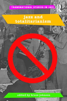Jazz and Totalitarianism: 1st Edition (Paperback) book cover