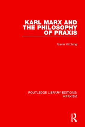 Karl Marx and the Philosophy of Praxis (RLE Marxism) book cover
