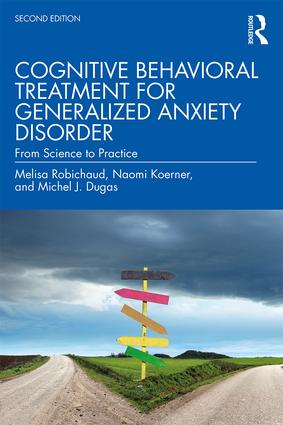 Cognitive Behavioral Treatment for Generalized Anxiety Disorder: From Science to Practice book cover