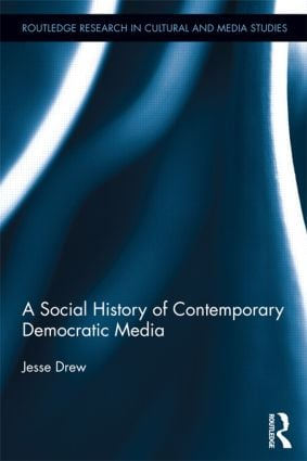 A Social History of Contemporary Democratic Media: 1st Edition (Paperback) book cover