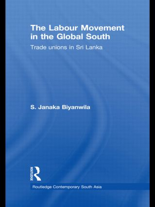 The Labour Movement in the Global South: Trade Unions in Sri Lanka book cover