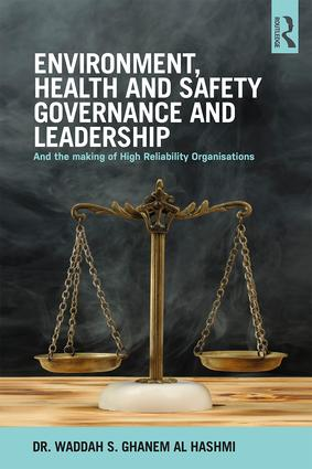 Environment, Health and Safety Governance and Leadership: The Making of High Reliability Organizations book cover