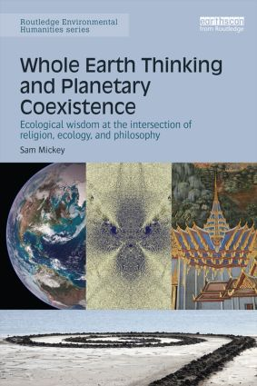 Whole Earth Thinking and Planetary Coexistence: Ecological wisdom at the intersection of religion, ecology, and philosophy book cover