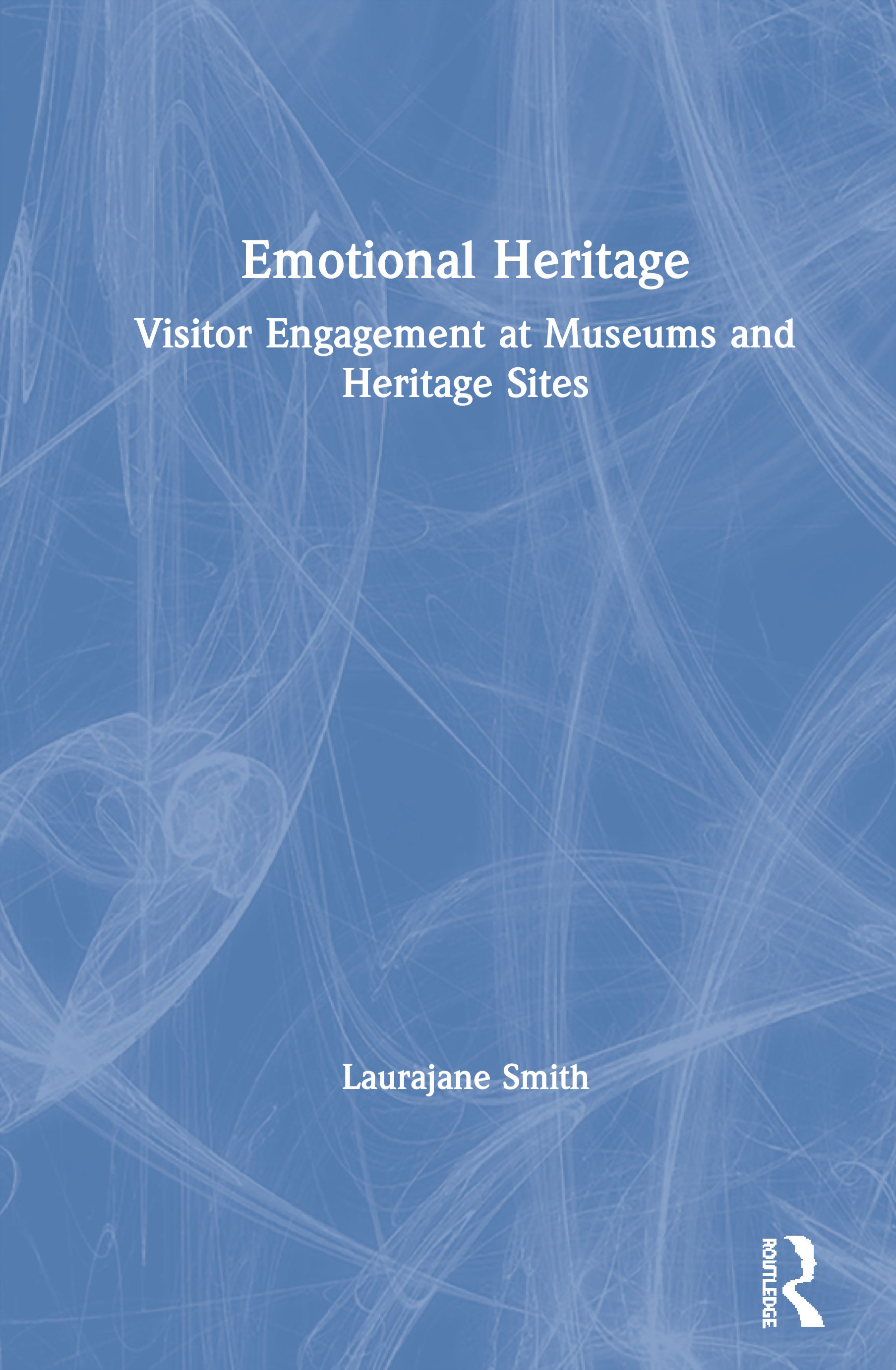 Emotional Heritage: Visitor Engagement at Museums and Heritage Sites, 1st Edition (Paperback) book cover