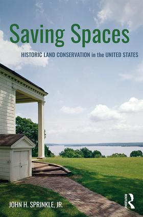 Saving Spaces: Historic Land Conservation in the United States, 1st Edition (Paperback) book cover