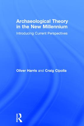 Archaeological Theory in the New Millennium: Introducing Current Perspectives (Hardback) book cover