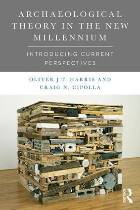 Archaeological Theory in the New Millennium: Introducing Current Perspectives (Paperback) book cover