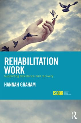 Rehabilitation Work: Supporting Desistance and Recovery book cover