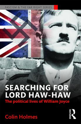 Searching for Lord Haw-Haw: The Political Lives of William Joyce book cover