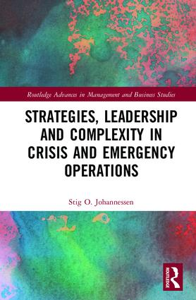 Strategies, Leadership and Complexity in Crisis and Emergency Operations book cover