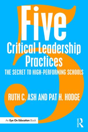Five Critical Leadership Practices: The Secret to High-Performing Schools, 1st Edition (Paperback) book cover