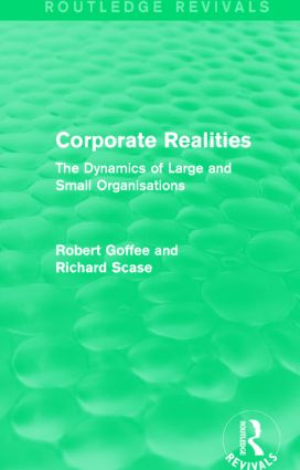 Corporate Realities (Routledge Revivals): The Dynamics of Large and Small Organisations, 1st Edition (Paperback) book cover